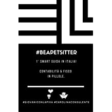 #BEAPETSITTER: Contabilità & Fisco in pillole. Volume I.