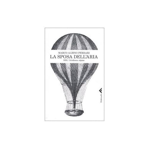 La Sposa Dell'aria. 1893. Un'odissea Alpina