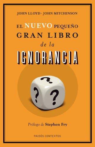 El nuevo pequeño gran libro de la ignorancia por John Lloyd