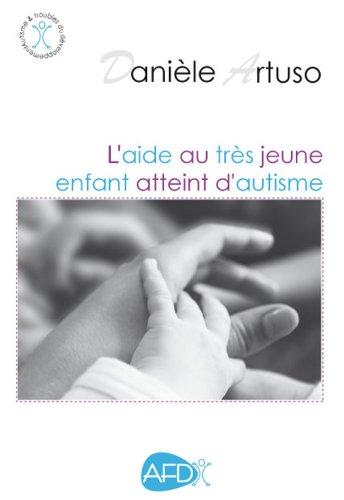 L'Aide au très jeune enfant atteint d'autisme par Danièle Artuso