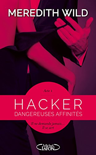 Hacker Acte 1 Dangereuses affinités