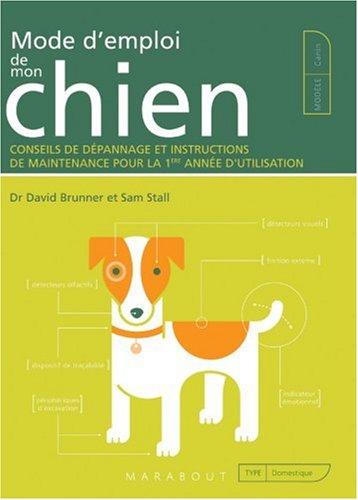 Mode d'emploi de mon chien : Conseils de dépannage et instructions de maintenance pour la 1e année d'utilisation