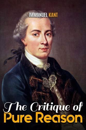 The Critique of Pure Reason por Immanuel Kant