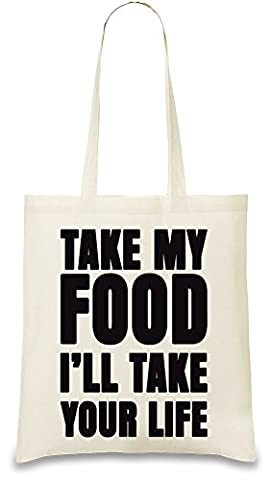 Take My Food I'll Take Tour Life Slogan Sac à main