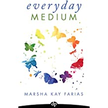 Everyday Medium: 7 Steps to Discover, Develop and Direct Your Sixth Sense (English Edition)