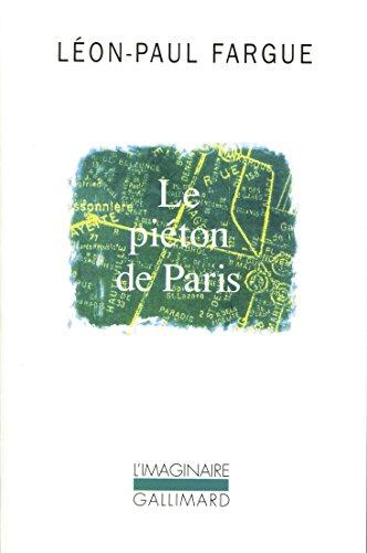 Le Piéton de Paris / D'après Paris par Léon-Paul Fargue