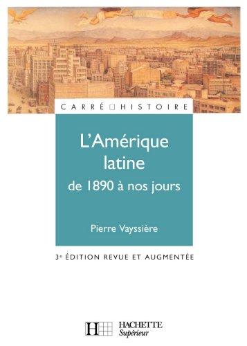 L'Amérique latine de 1890 à nos jours - 3ème édition (Carré Histoire t. 30)