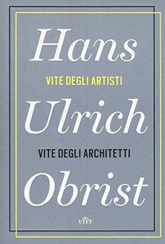 Vite degli artisti, vite degli architetti. Con e-book