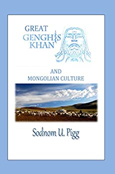Great Genghis Khan and Mongolian Culture (English Edition) par [Pigg, Sodnom]