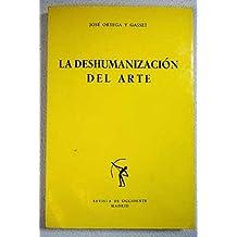 La Deshumanización del Arte; Y Otros Ensayos Estéticos
