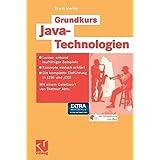 Grundkurs Java-Technologien: Lernen anhand lauffähiger Beispiele ― Konzepte einfach erklärt ― Die komplette Einführung in J2SE und J2EE ― Inklusive CD-ROM mit allen Werkzeugen