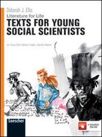 Literature for life. Texts for young social scientists. Per le Scuole superiori. Con espansione online