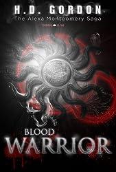 Blood Warrior (The Alexa Montgomery Saga Book 1)