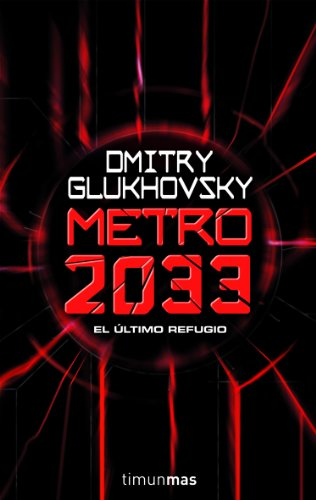 Metro 2033 (Volúmenes independientes nº 1) por Dmitry Glukhovsky