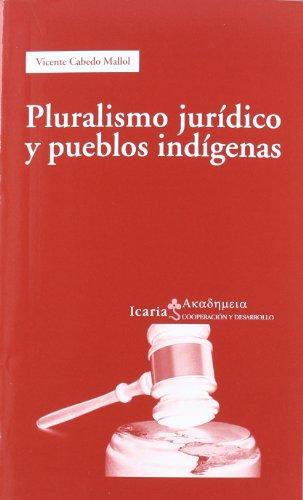 Pluralismo jurídico y pueblos indígenas (Ακαδημεια) por Vicente Cabedo Mallol