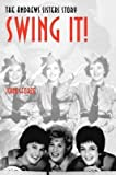 [Swing It!: The Andrews Sisters Story] (By: John Sforza) [published: October, 2009]