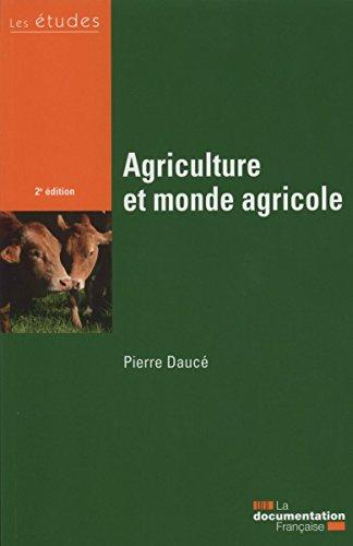 Agriculture et monde agricole - 2e édition par Pierre Daucé