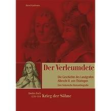 Der Verleumdete - Die Geschichte des Landgrafen Albrecht II. von Thüringen - Krieg der Söhne