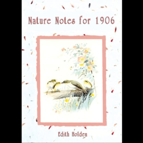 Nature Notes for 1906  Audiolibri