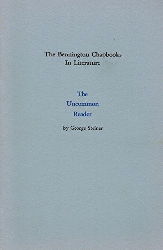 The Uncommon Reader. Originally delivered at Bennington College as Lecture One in the Ben Belitt Lectureship Series, October third, 1978.