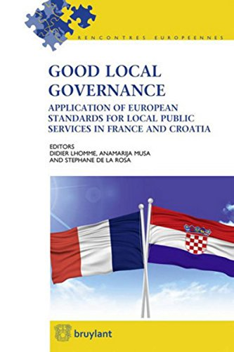 Good Local Governance: Application of European standards for local public services in France and Croatia par Stephane De la rosa