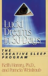Lucid Dreams in 30 Days: The Creative Sleep Program (In 30 Days Series) by Keith Harary (1989-09-15)