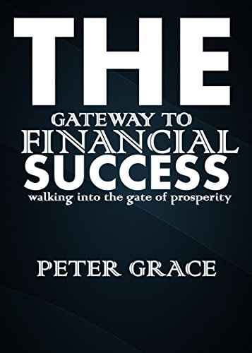 The gateway to financial success: Walking into the Gate of prosperity (English Edition)