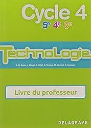 Technologie Cycle 4 (5e/4e/3e) : Livre du professeur