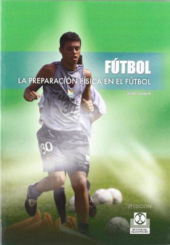 PREPARACIÓN FÍSICA EN EL FÚTBOL, LA (Deportes) por G. Cometti
