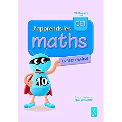 J'apprends les maths CE1 - Livre du maître - Programme 2016