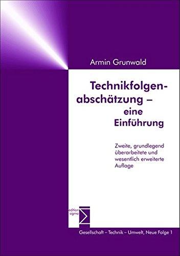 Technikfolgenabschätzung - eine Einführung: Zweite, grundlegend überarbeitete und wesentlich erweiterte Auflage
