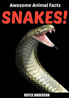 SNAKES!: Fact and Photo Book for Kids. (Awesome Animal Facts 1) (English Edition) von [Anderson, Royce]