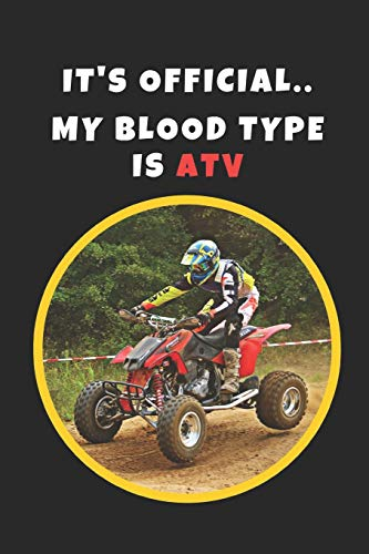 Polaris-hub (It's Official. My Blood Type Is ATV: Novelty Lined Notebook / Journal To Write In Perfect Gift Item (6 x 9 inches))