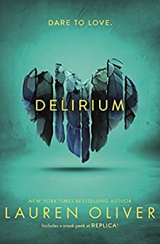 Delirium (Delirium Trilogy 1) (Delirium Series) (English Edition) von [Oliver, Lauren]
