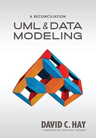 UML and Data Modeling: A Reconciliation (English Edition) eBook ...