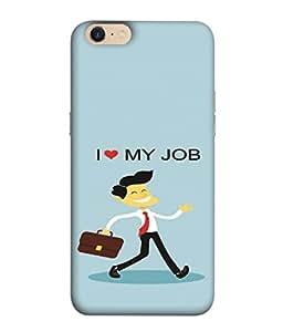 PrintVisa I Love My Job 3D Hard Polycarbonate Designer Back Case Cover for Oppo A39