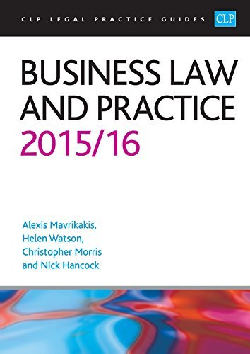 Business Law and Practice 2015/2016 (CLP Legal Practice Guides) by Mavrikakis, Alexis, Watson, Helen, Morris, Christopher, Hancock, Nick (June 30, 2015) Paperback
