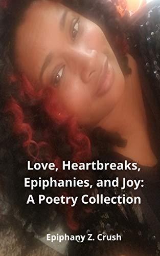 Love, Heartbreaks, Epiphanies, and Joy (English Edition)