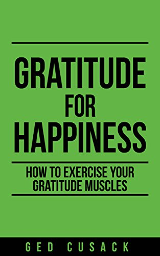 Book cover image for Gratitude for Happiness: How to Exercise your Gratitude Muscles