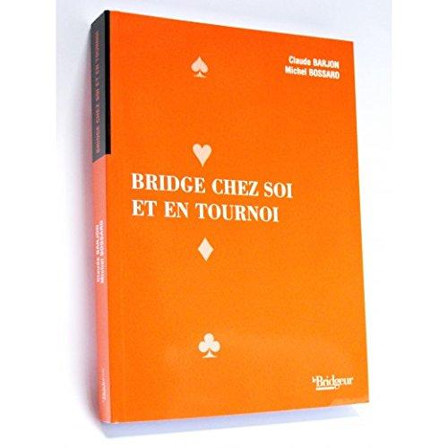 Bridge chez soi et en tournoi