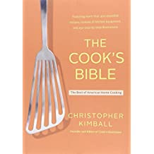 The Cook's Bible: The Best of American Home Cooking by Christopher Kimball (2015-05-05)