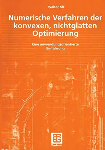 Numerische Verfahren der konvexen, nichtglatten Optimierung: Eine anwendungsorientierte Einführung (German Edition)