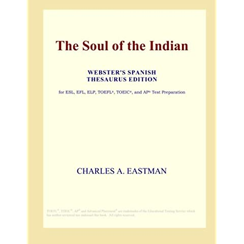 The Soul of the Indian (Webster's Spanish Thesaurus Edition)