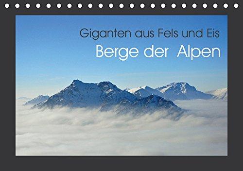 Berge der Alpen - Giganten aus Fels und Eis (Tischkalender 2019 DIN A5 quer): Felsriesen in monumentalen Bildern (Monatskalender, 14 Seiten ) (CALVENDO Natur)
