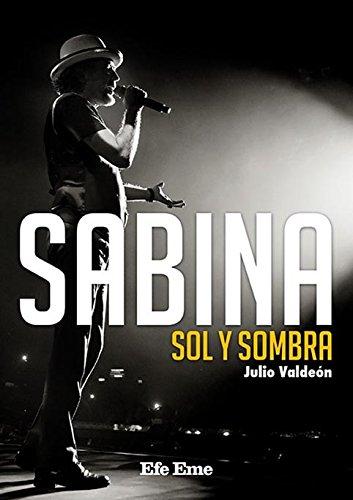 Descargar Libro Sabina. Sol y sombra (Biblioteca Efe Eme) de Julio Valdeón Blanco