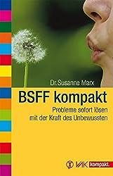 BSFF kompakt: Probleme sofort lösen mit der Kraft des Unbewussten (vak kompakt)