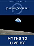 Myths to Live By (The Collected Works of Joseph Campbell Book 1) (English Edition)