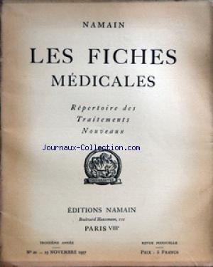 FICHES MEDICALES (LES) [No 21] du 25/11/1937 - SOMMAIRE DES ANALYSES - DES ANALEPTIQUES VASCULAIRES ET DE LEUR EMPLOI EN CLINIQUE PAR M ROCH ET F SACLOUNOFF - LA THERAPEUTIQUE DES MALADIES PAR EXCES DE CHOLESTEROL PAR LEON TIXIER - LA CHIMIOTHERAPIE DE LA GONOCOCCIE PAR DOCTEUR MARCEL PARIENTE - L'HYPERCHOLESTEROLEMIE DANS LES ETATS HEPATIQUES PAR ME BINE DE VINCHY - SUR L'ALIMENTATION DES NOURRISSONS MALADES AVEC UN LAIT ACIDIFIE SEC ENTIER PAR G PAISSEAU ET MLLE E BOEGNER - OBESITE ENDOCRINIE