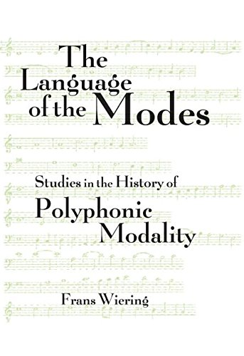 The Language of the Modes: Studies in the History of Polyphonic Modality (Criticism and Analysis of Early Music)
