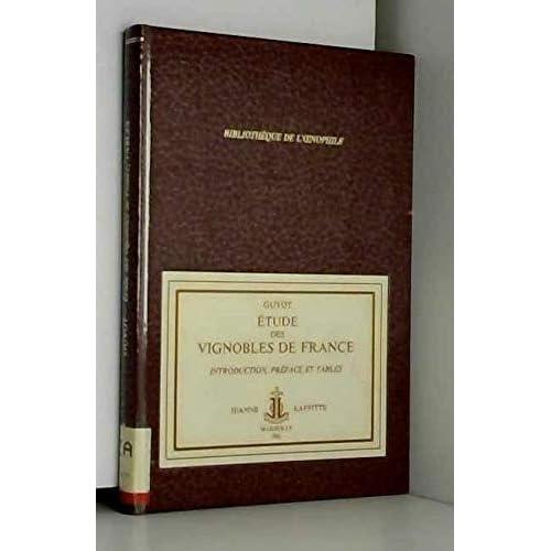 Etude des vignobles de France : Tome 1, Introduction, préface et tables